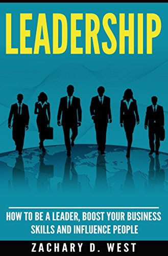 leadership-how-to-be-a-leader-boost-your-business-skills-and-influence-people-leadership-skills-leader-influence-people-business-management-confidence