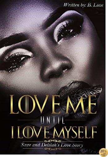 Love Me Until I Love Myself: Sage and Delilah's Love Story