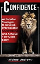 Confidence: Actionable Strategies to Develop…