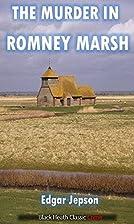 The Murder in Romney Marsh by Edgar Jepson