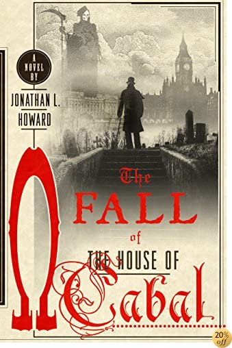 TThe Fall of the House of Cabal: A Novel (Johannes Cabal Novels)