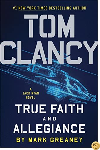 TTom Clancy True Faith and Allegiance (A Jack Ryan Novel Book 17)