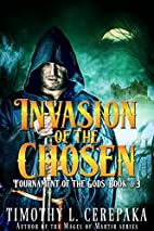 Invasion of the Chosen (Tournament of the…