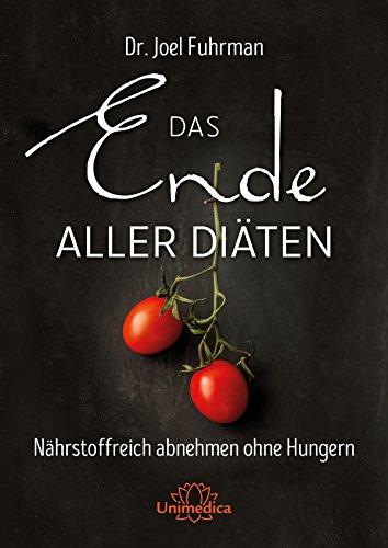 das-ende-aller-diten-nhrstoffreich-abnehmen-ohne-hungern-german-edition