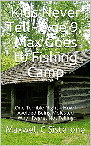kids-dont-tell-1969-max-goes-to-fishing-camp-terrorized-how-i-avoided-being-molested-why-i-regret-not-telling