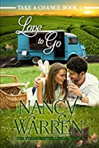 Love to Go (Take a Chance Book 5) by Nancy…
