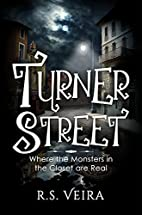 Turner Street: Where the Monsters in the…