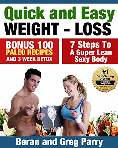 quick-and-easy-weight-loss-bonus-100-paleo-recipes-and-free-3-week-paleo-detox-7-steps-to-a-super-lean-sexy-body-paleo-for-beginners-paleo-diet-eat-your-way-slim