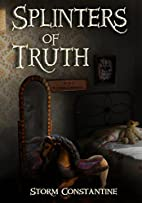 Splinters of Truth by Storm Constantine