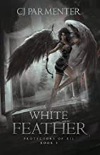 White Feather (Protectors of Xil Book 1) by…