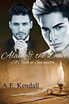 Alain & the Duke by AE Kendall