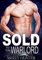 Sold To The Warlord: A Scifi Alien Abduction…