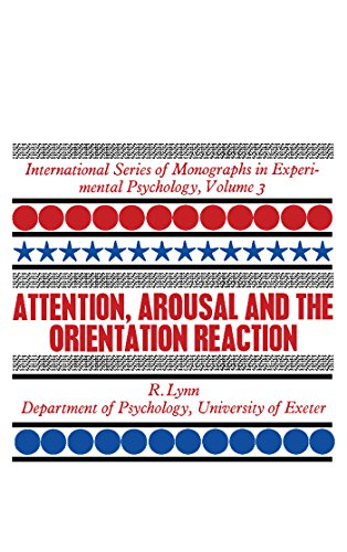 attention-arousal-and-the-orientation-reaction-international-series-of-monographs-in-experimental-psychology