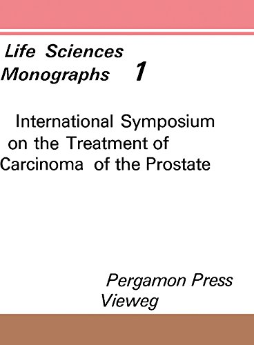 international-symposium-on-the-treatment-of-carcinoma-of-the-prostate-berlin-november-13-to-15-1969-life-science-monographs