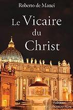 Le vicaire du Christ. Peut-on…