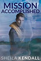 Mission Accomplished by Sheila Kendall