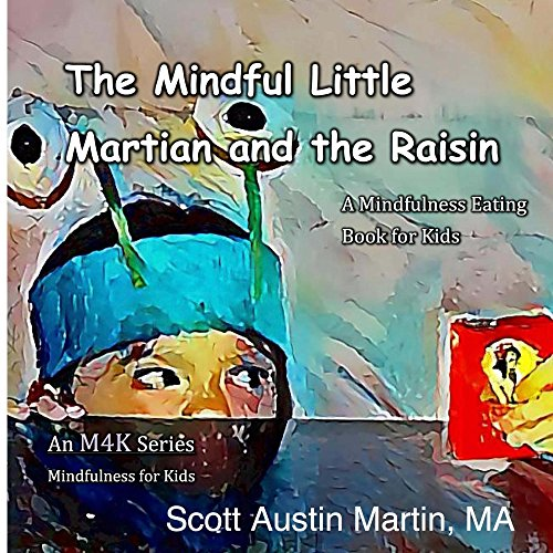 the-mindful-little-martian-and-the-raisin-a-mindfulness-eating-book-for-kids-m4k