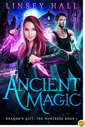 Ancient Magic (Dragon's Gift: The Huntress Book 1)