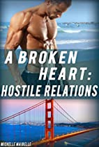 Hostile Relations by Michelle Maibelle