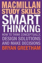 Smart Thinking: How to Think Conceptually,…
