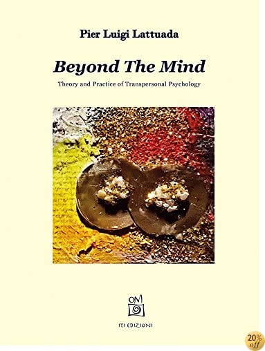 Beyond The Mind: Theory and Practice of Transpersonal Psychology