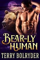 Bear-ly Human (Bear Claw Security, #4) by…