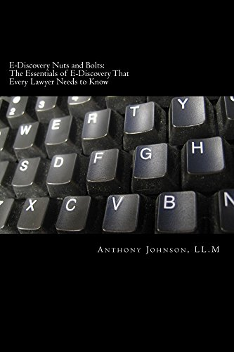 e-discovery-nuts-and-bolts-the-essentials-of-e-discovery-that-every-lawyer-needs-to-know