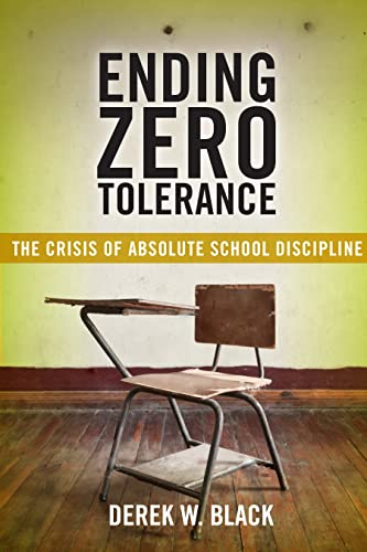 ending-zero-tolerance-the-crisis-of-absolute-school-discipline-families-law-and-society