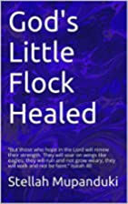 God's Little Flock Healed: But those who…