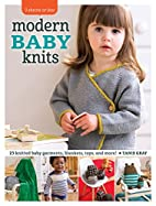 Modern Baby Knits: 23 Knitted Baby Garments,…