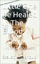 Little One be Healed In The Blood: Healed In…
