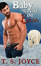 Baby It's Cold Out Bear by T. S. Joyce