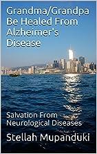 Grandma/Grandpa Be Healed From Alzheimer's…
