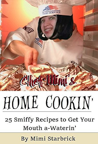 chef-mimis-home-cookin-25-smiffy-recipes-to-get-your-mouth-a-waterin-plus-bonus-free-recipe-by-ivy-walker