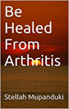 Be Healed From Arthritis by Stellah…