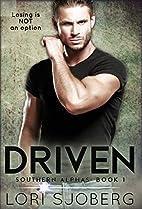 Driven (Southern Alphas, #1) by Lori Sjoberg