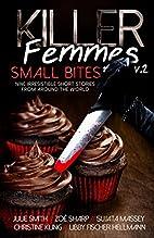 Killer Femmes 2: Small Bites by Libby…