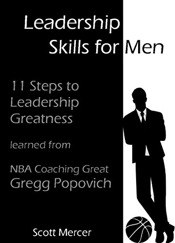 leadership-skills-for-men-11-steps-to-leadership-greatness-learned-from-nba-coaching-great-gregg-popovich-business-project-management-leadership-confidence-coaching-winnning