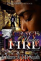 Grace Under Fire by K Marie