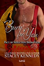 Burn for You by Stacey Kennedy
