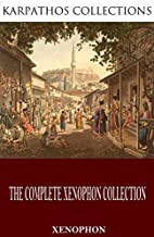 The Complete Xenophon Collection by Xenophon