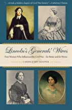 Lincoln's Generals' Wives: Four Women Who…
