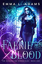 Faerie Blood (The Changeling Chronicles Book…