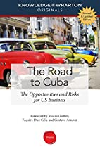 The Road to Cuba, Revised and Updated…