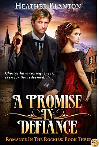 TA Promise in Defiance: A Christian Historical Western Romance Set in Colorado (Romance in the Rockies Book 3)