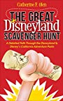The Great Disneyland Scavenger Hunt: A Detailed Path throughout the Disneyland and Disney's California Adventure Parks - Catherine F. Olen