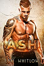 Ash: A Bad Boy Romance by Lexi Whitlow