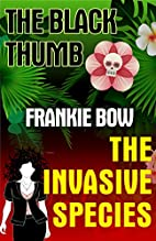 The Black Thumb / The Invasive Species: Two…