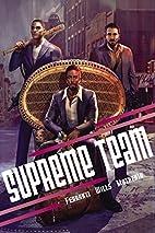 Supreme Team by Seth Ferranti