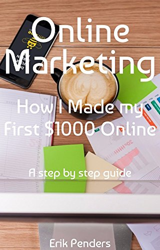 online-marketing-how-i-made-my-first-1000-online-residual-income-internet-marketing-strategy-online-marketing-strategy-online-marketing-for-beginners-lifestyle-business-mastery-book-2
